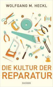 """Buchcover """"Kultur der Reparatur"""" von Wolfgang M. Heckl"""